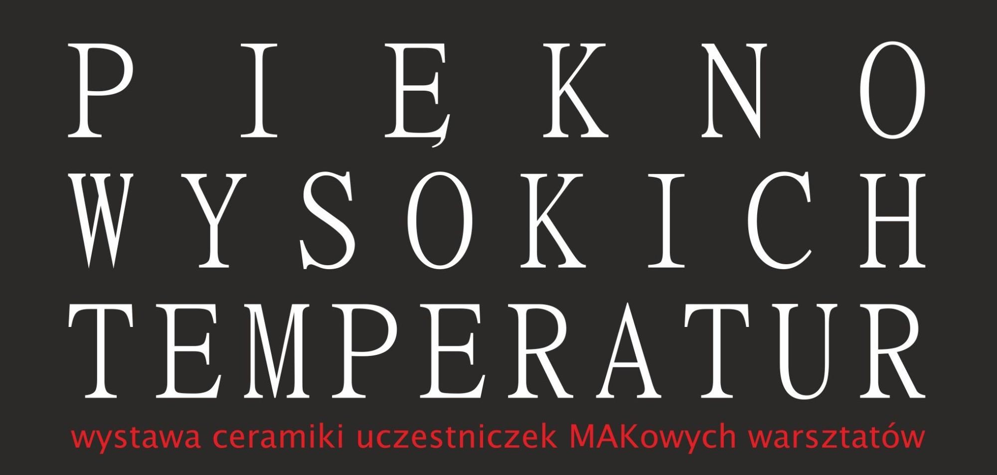 wystawa PIĘKONO WYSOKICH TEMPERATUR - Kopia